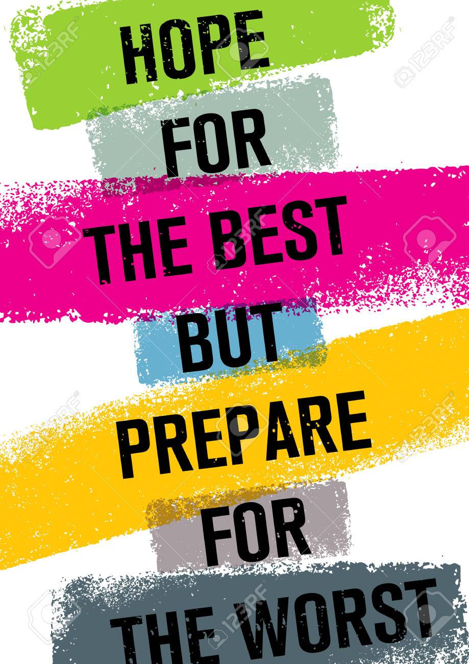 Hope For The Best But Prepare For The Worst Inspiring Creative