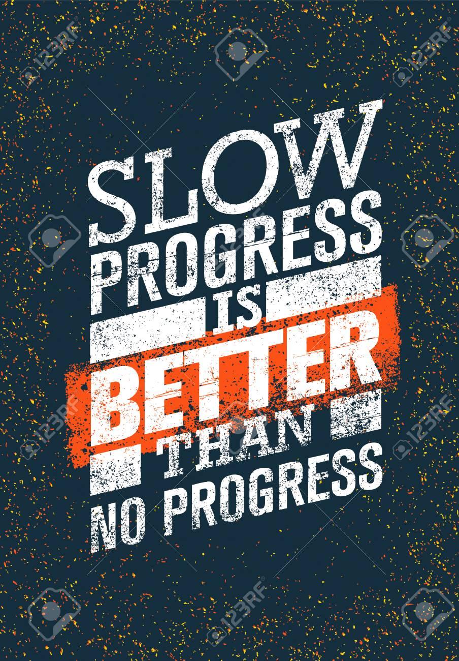 Slow Progress Is Better Than No Progress Gym Workout Motivation