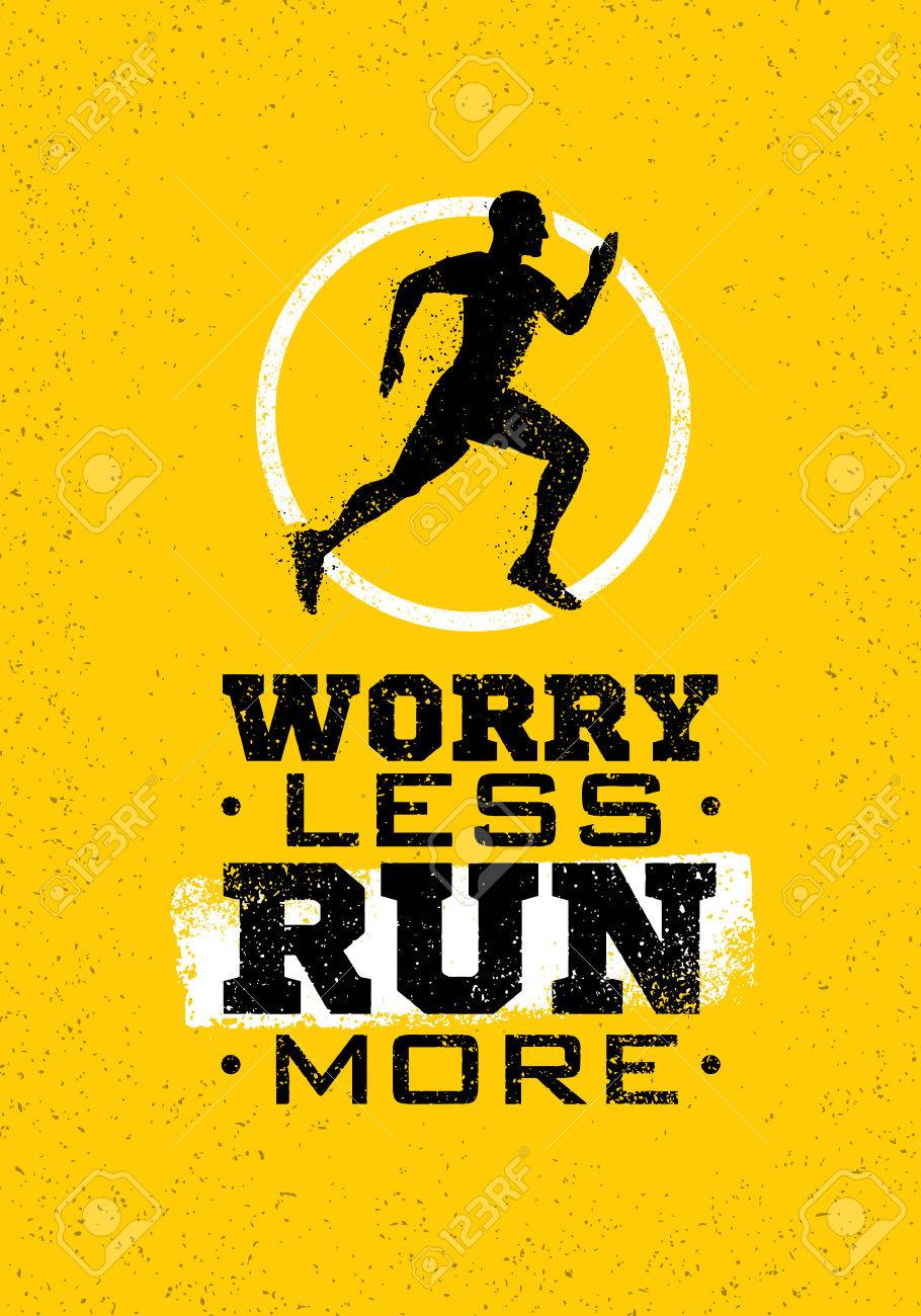Worry Less Run More Creative Sport Running Motivation Quote