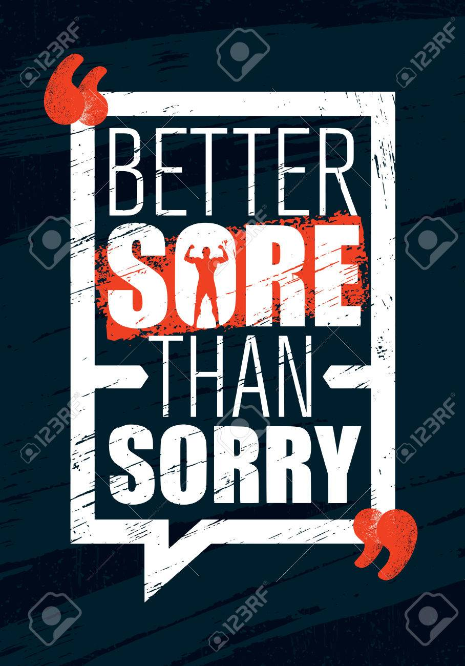 Better Sore Than Sorry Inspiring Workout And Fitness Gym Motivation