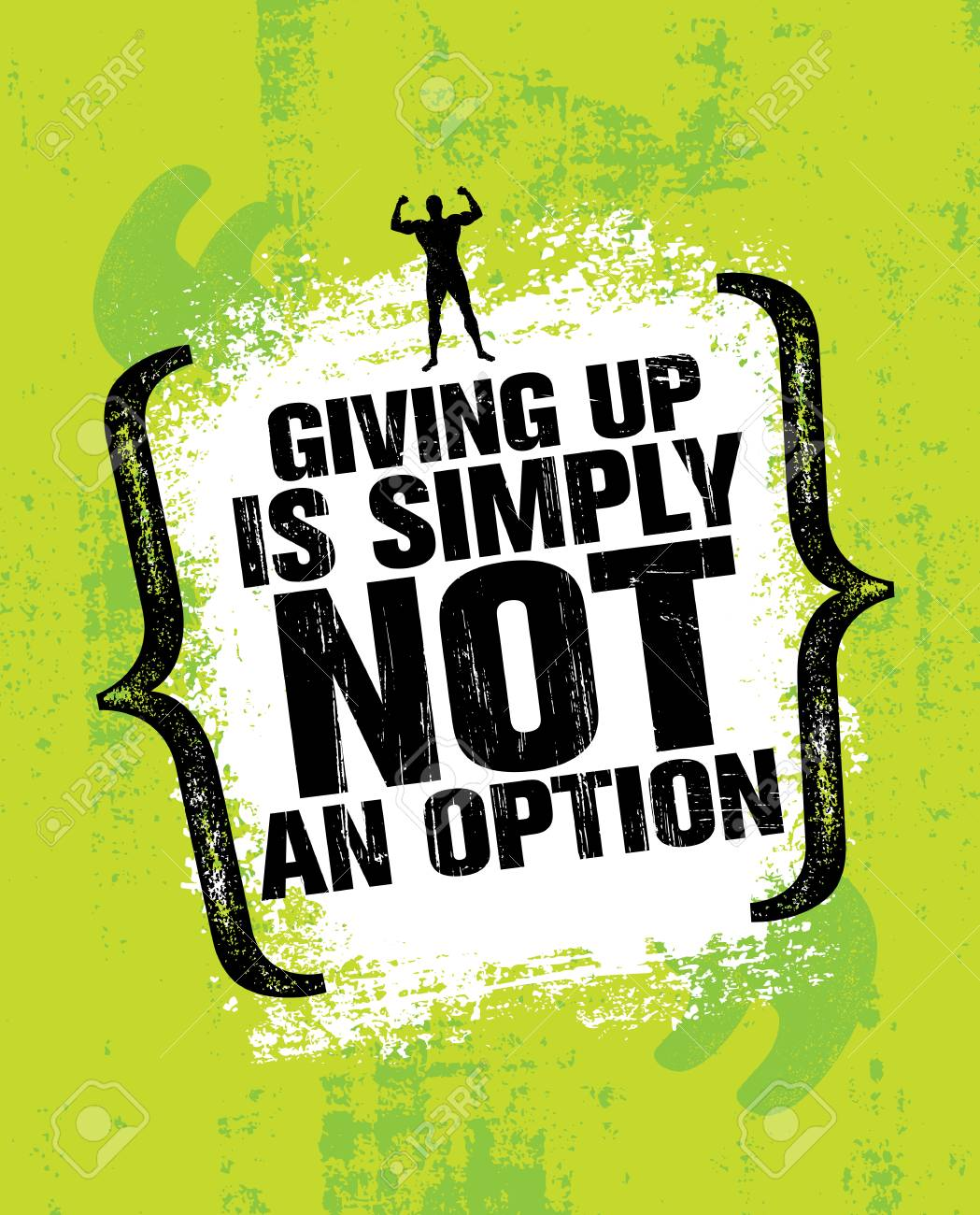 Giving Up Is Simply Not An Option. Sport Inspiring Workout and Fitness Gym Motivation Quote Illustration. - 74217652