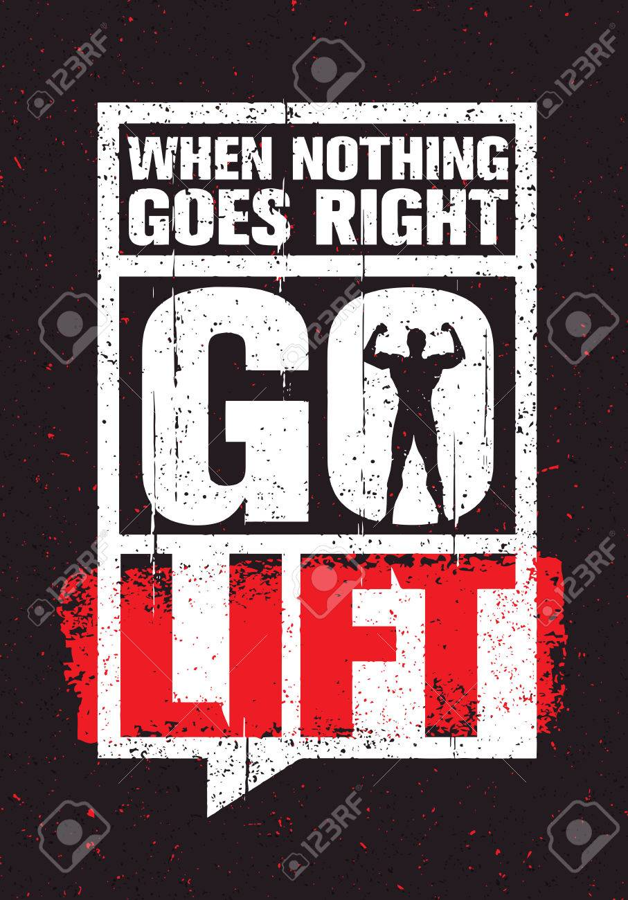 When Nothing Goes Right Go Lift Inspiring Workout And Fitness