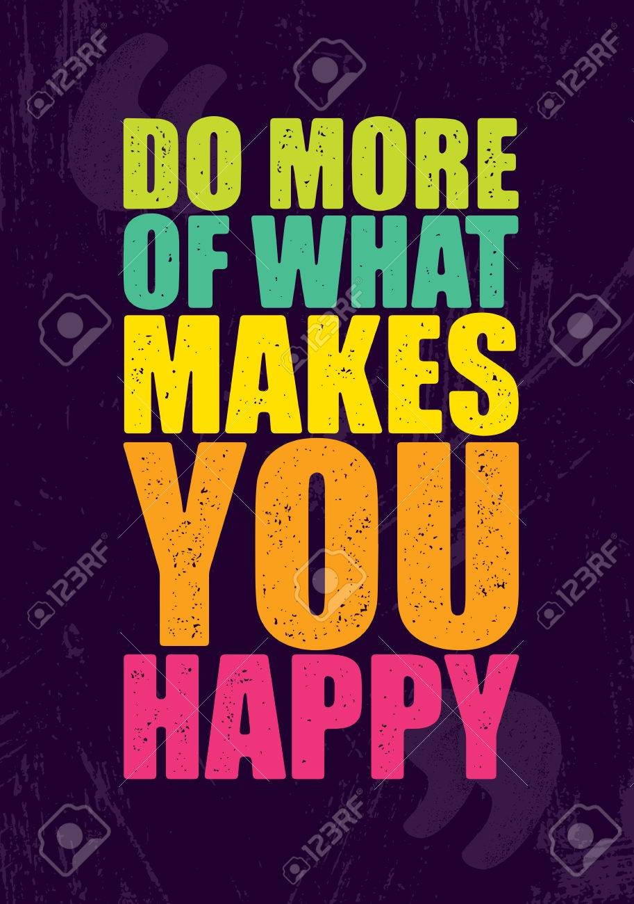 Do More Of What Makes You Happy. Inspiring Creative Motivation Quote Poster Template. Vector Typography - 80436909