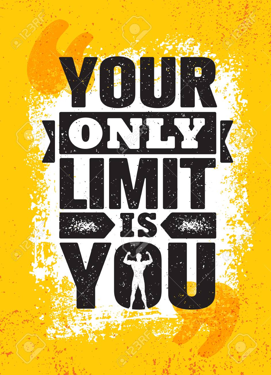 Your Only Limit Is You. Inspiring Creative Motivation Quote Poster Template. Vector Typography Banner Design Concept On Grunge Texture Rough Background - 81181573