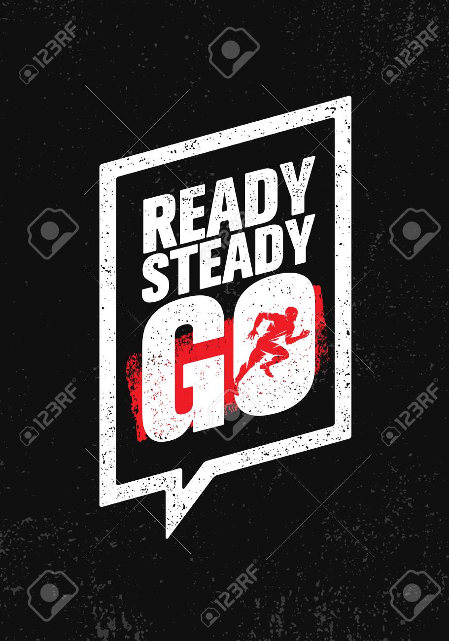 Ready Steady Go Inspiring Workout And Fitness Gym Motivation