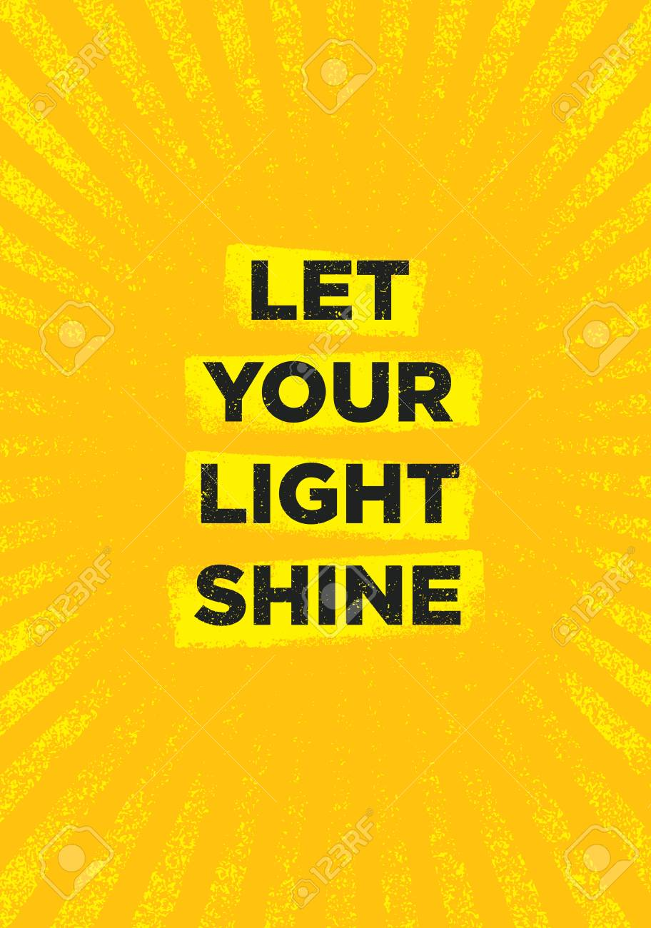 Let Your Light Shine Inspiring Creative Motivation Quote Poster