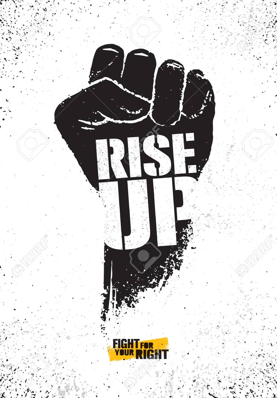 Rise Up. Fight For Your Right Motivation Poster Illustration Concept. Rough Vector Fist Illustration Design - 110859042
