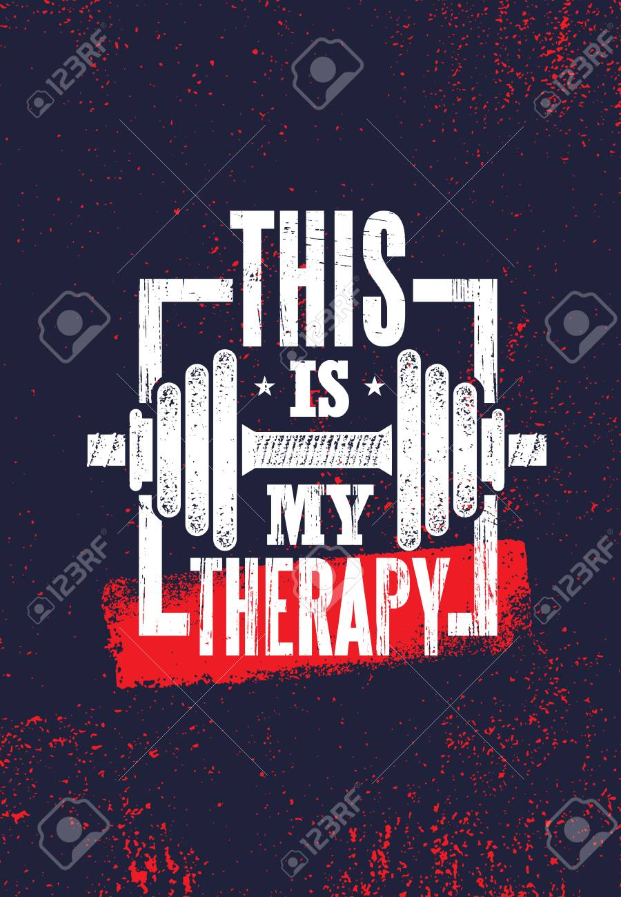 This Is My Therapy. Fitness Muscle Workout Motivation Quote Poster Vector Concept. Inspiring Gym Creative Bold Typography Illustration On Grunge Texture Rough Background With Dumbbell - 111914781