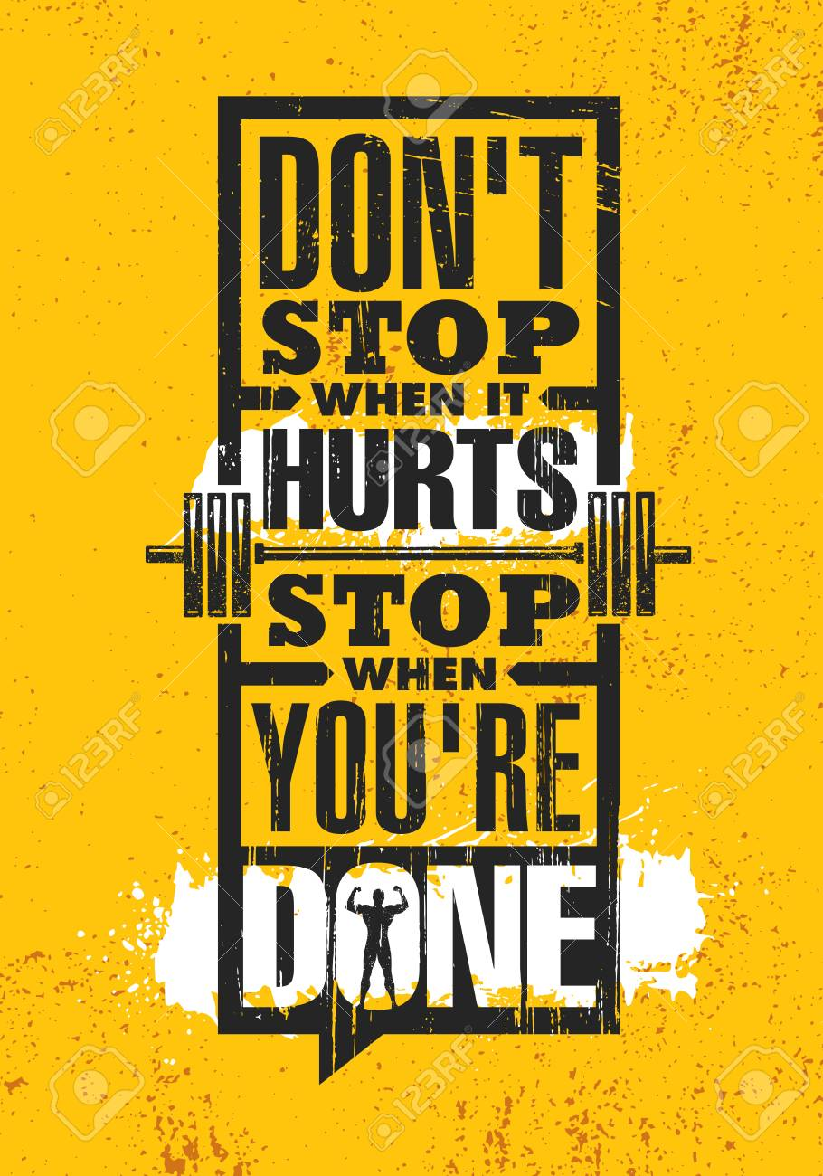 Don't Stop When It Hurts. Stop When You're Done. Inspiring Creative Motivation Quote Poster Template. Vector Typography Banner Design Concept On Grunge Texture Rough Background - 110122490