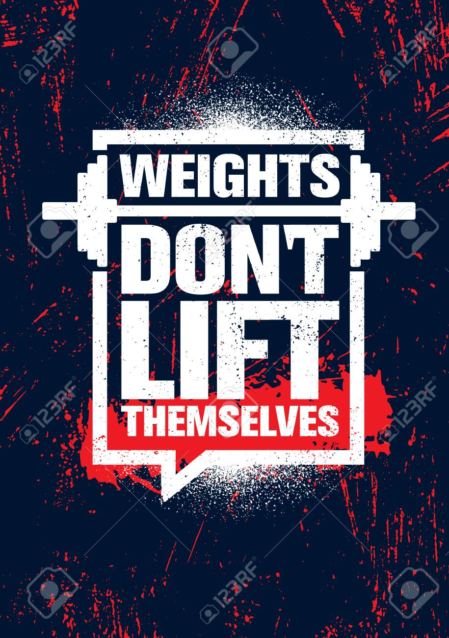 Weights Don T Lift Themselves Gym Workout And Fitness Inspiring Royalty Free Cliparts Vectors And Stock Illustration Image 125315862