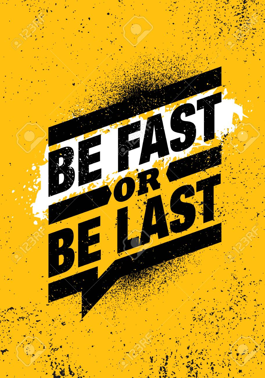Be Fast Or Be Last. Fitness Gym Muscle Workout Motivation Quote Poster Vector Concept. - 121499772