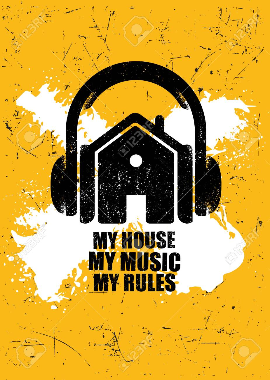 My House. My Music. My Rules. Inspiring Typography Creative Motivation..