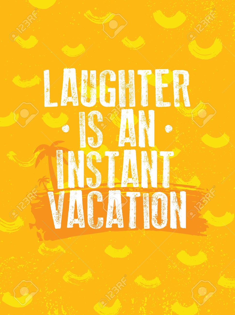 Laughter Is An Instant Vacation. Funny Bright Inspiration Motivation Quote Design. Always Smile - 141595874
