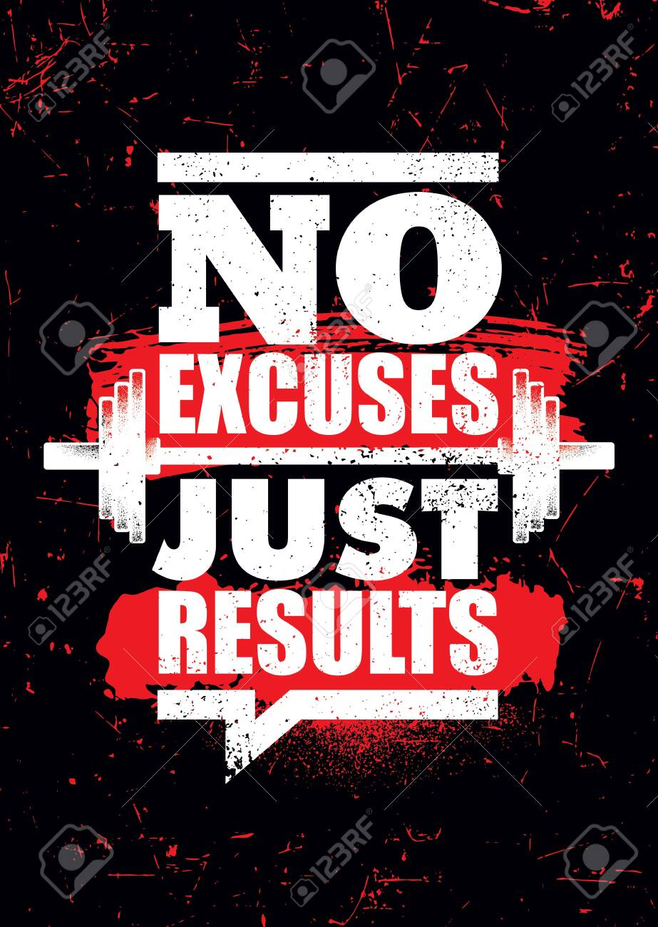 No Excuses Just Results Inspiring Sport Workout Typography Royalty Free Cliparts Vectors And Stock Illustration Image 141595879
