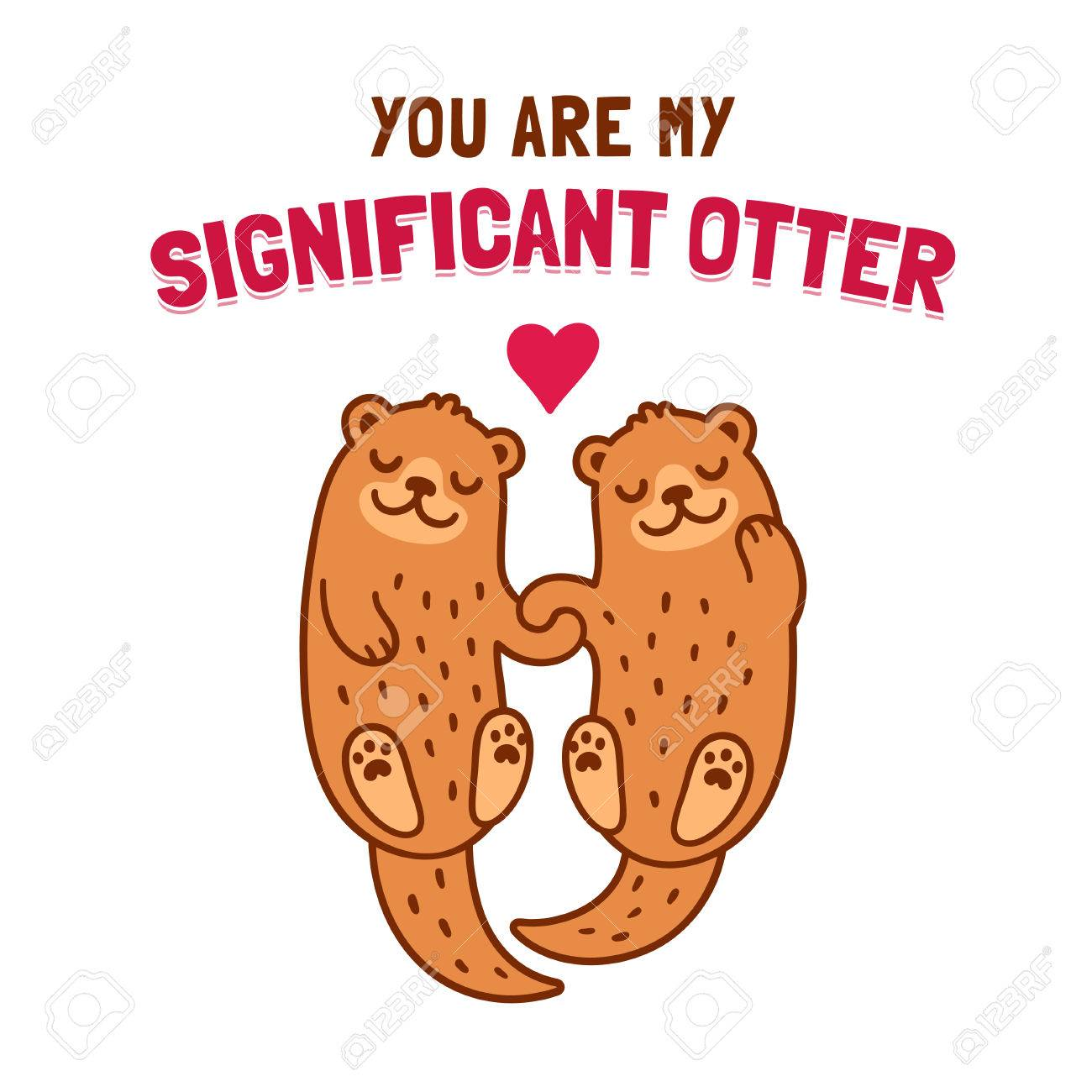 cute cartoon otter couple holding hands with text you are my significant otter funny valentines