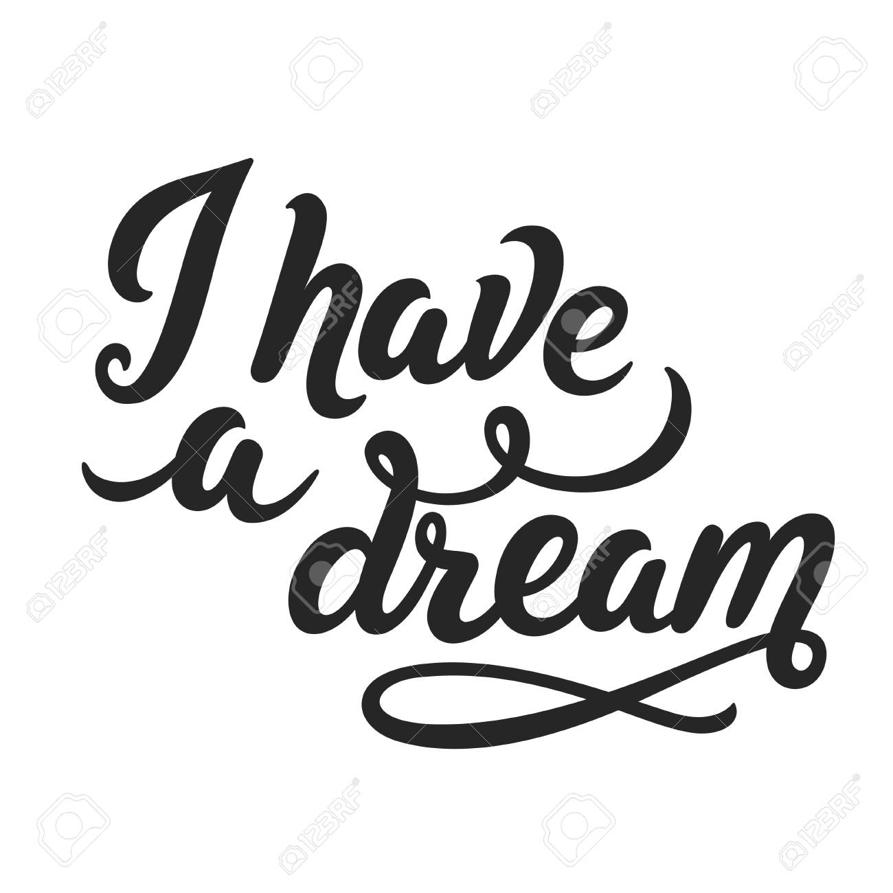 I Have A Dream Hand Drawn Calligraphy Lettering Text Famous