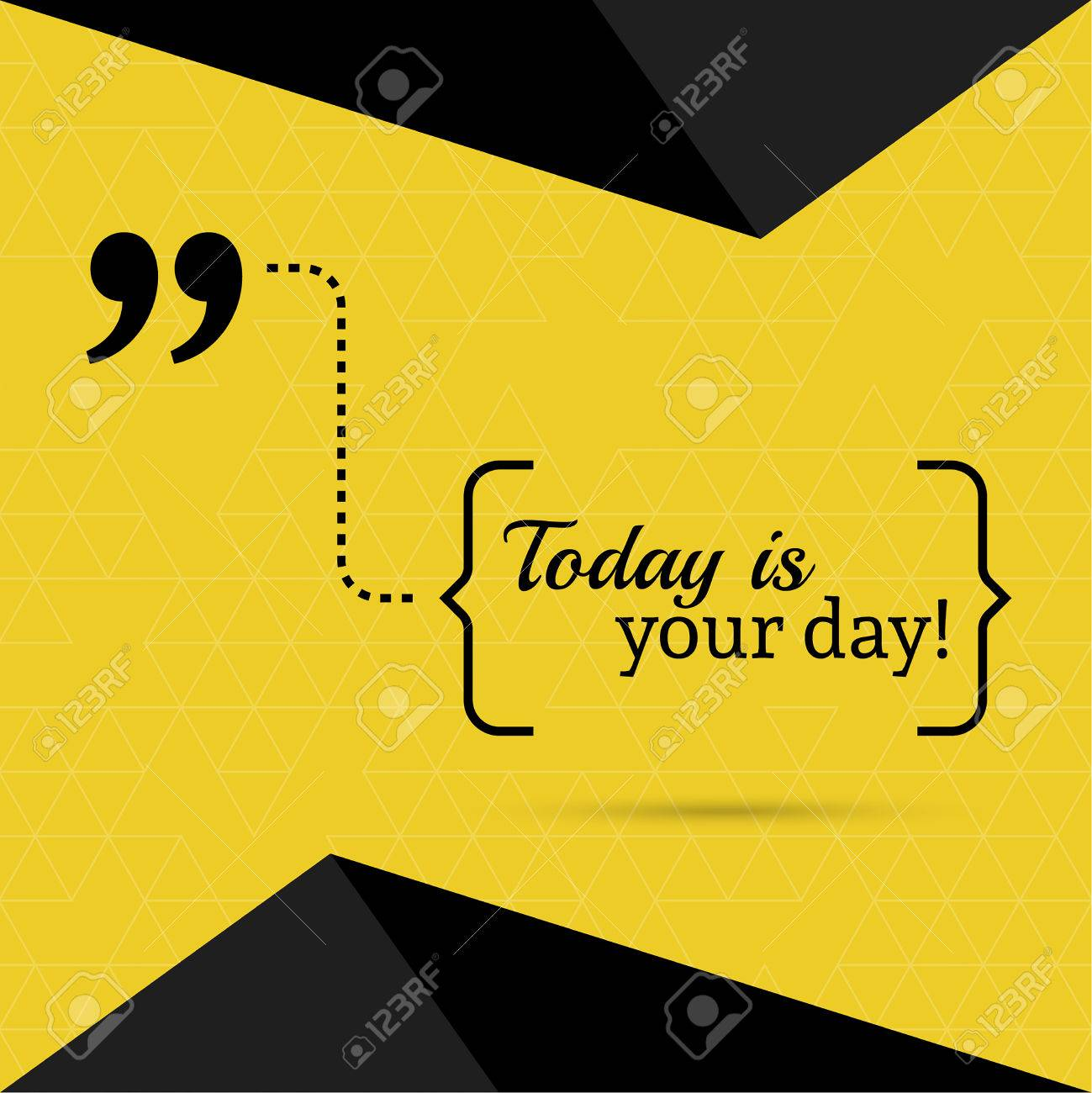 Inspirational Quote Today Is Your Day Wise Saying In Brackets