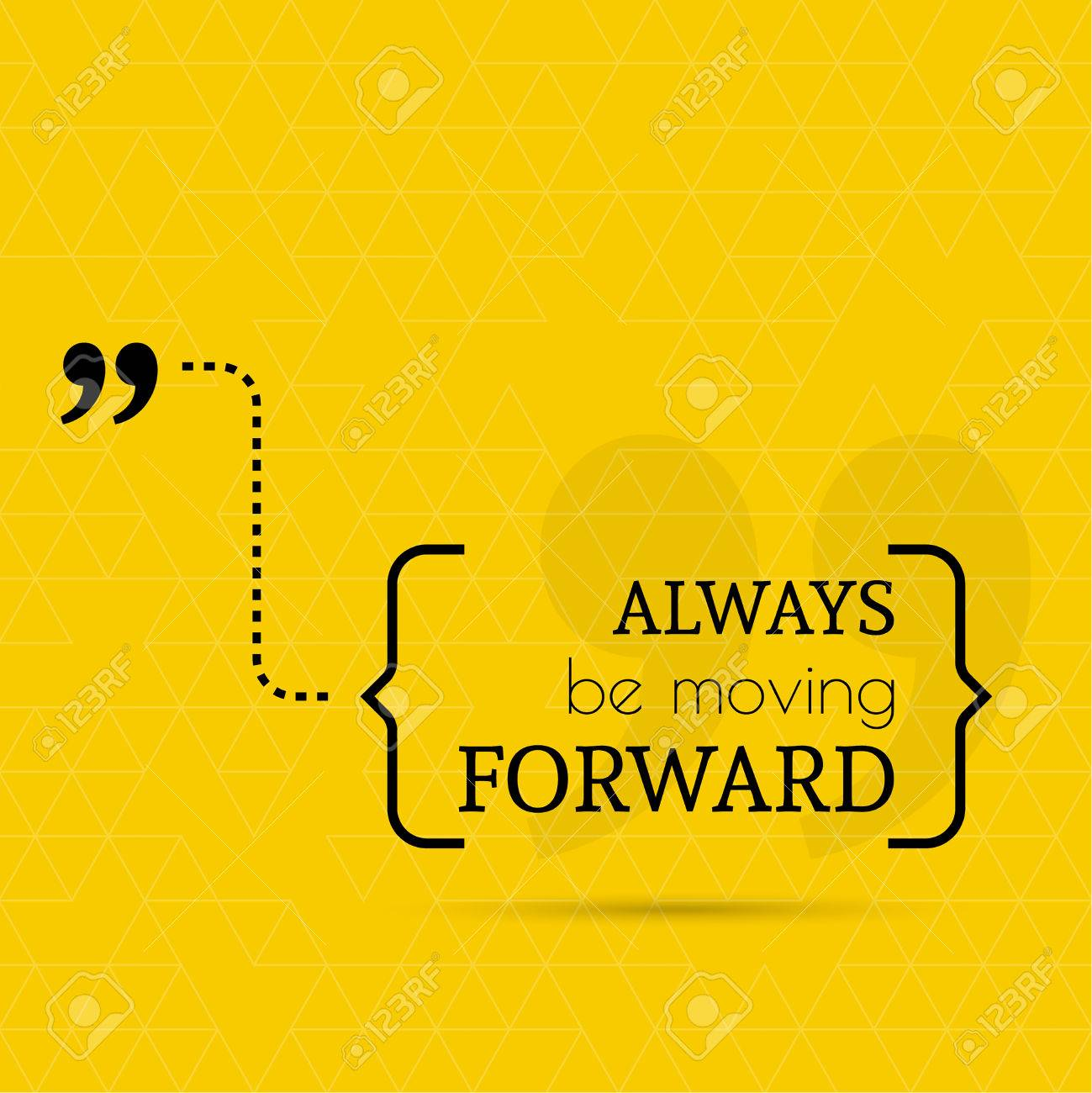 Moving Quote Inspirational Quotealways Be Moving Forwardwise Saying In