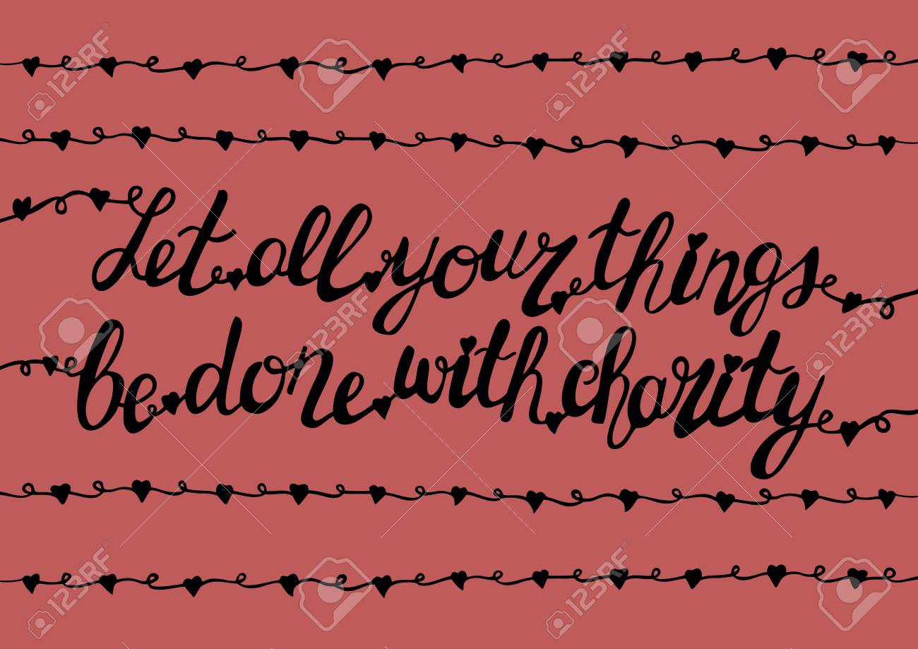 Handlettering All that you do be done with charity on a pink background with hearts - 68889835