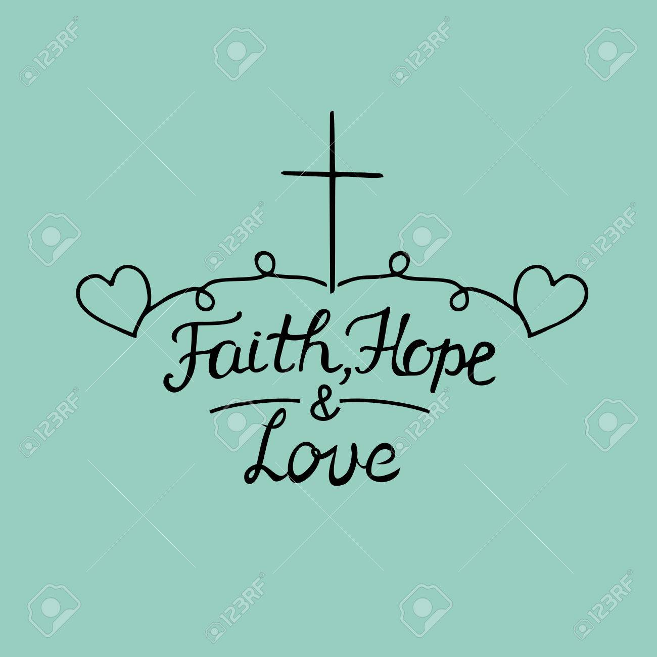 Hand lettering Faith, hope and love on blue background  Bible