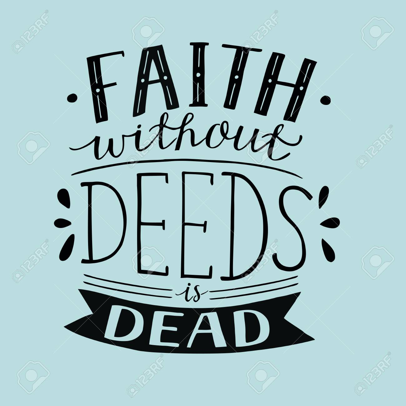 Hand Lettering Faith Without Deeds Is Dead . Bible Verse. Christian ...
