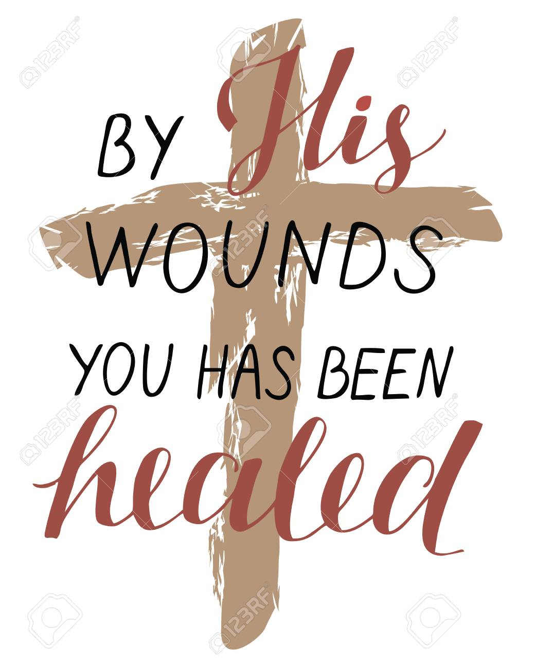 Hand lettering By His wounds you has been healed with a cross. Vector illustration. - 97153865