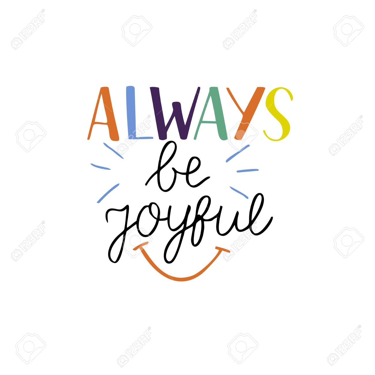 Hand drawn words with inspirational quote Always be joyful. - 155929839