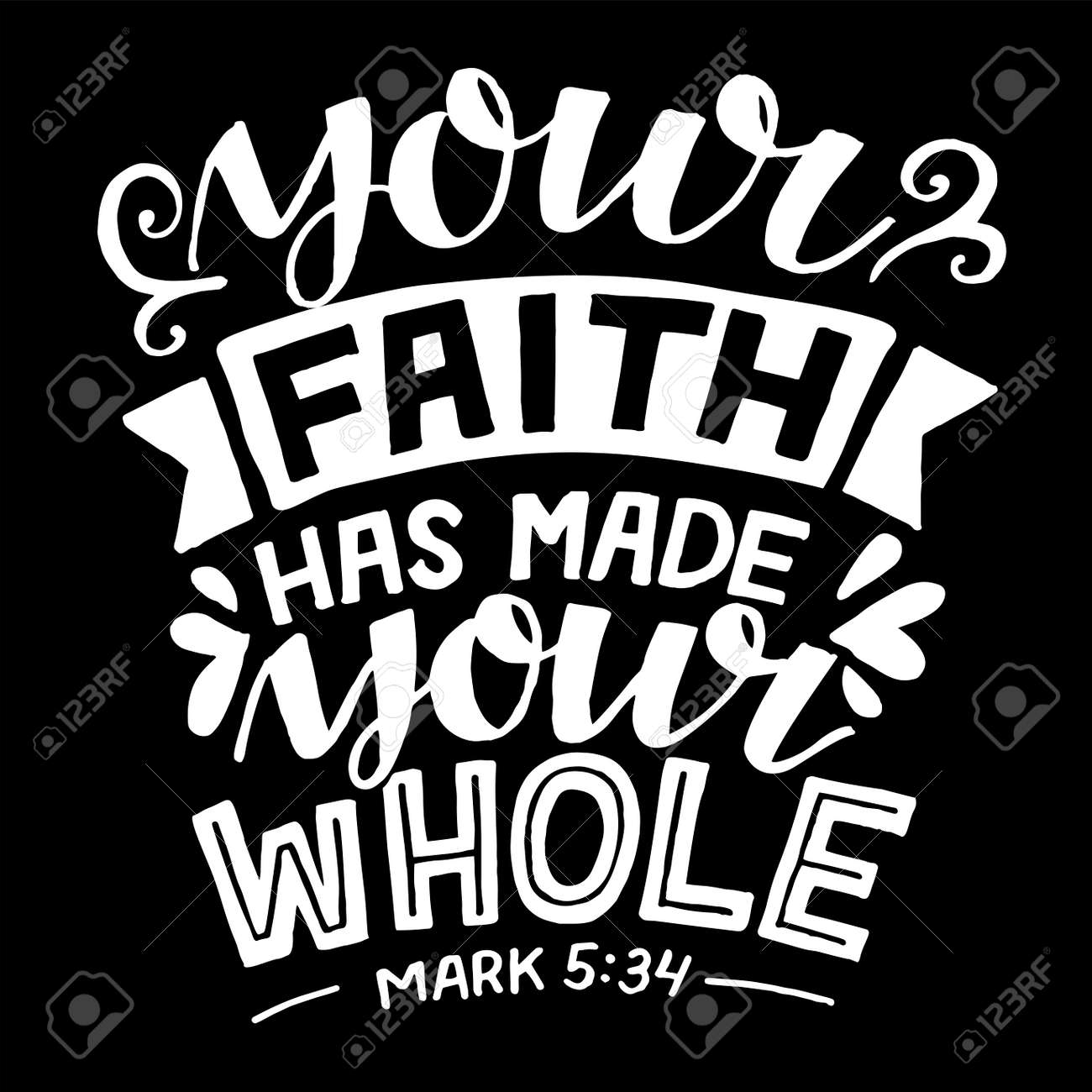 Hand lettering with Bible verse Your faith has made your whole. - 155929845