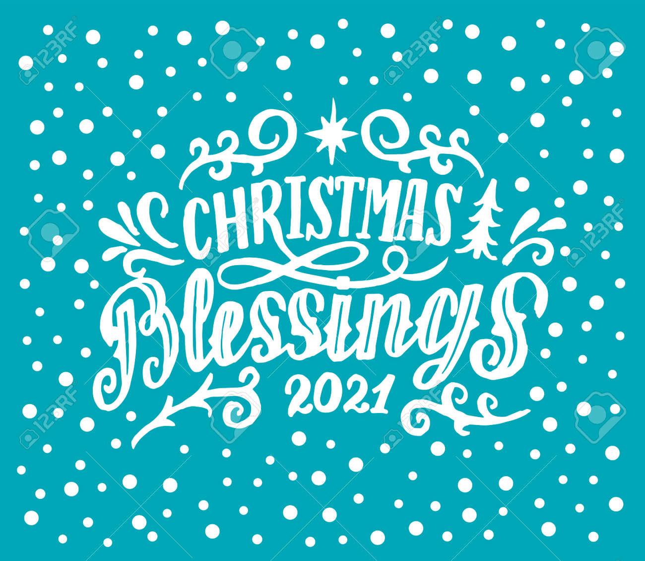 Hand lettering Christmas Blessings 2021 on blue background. - 157917653