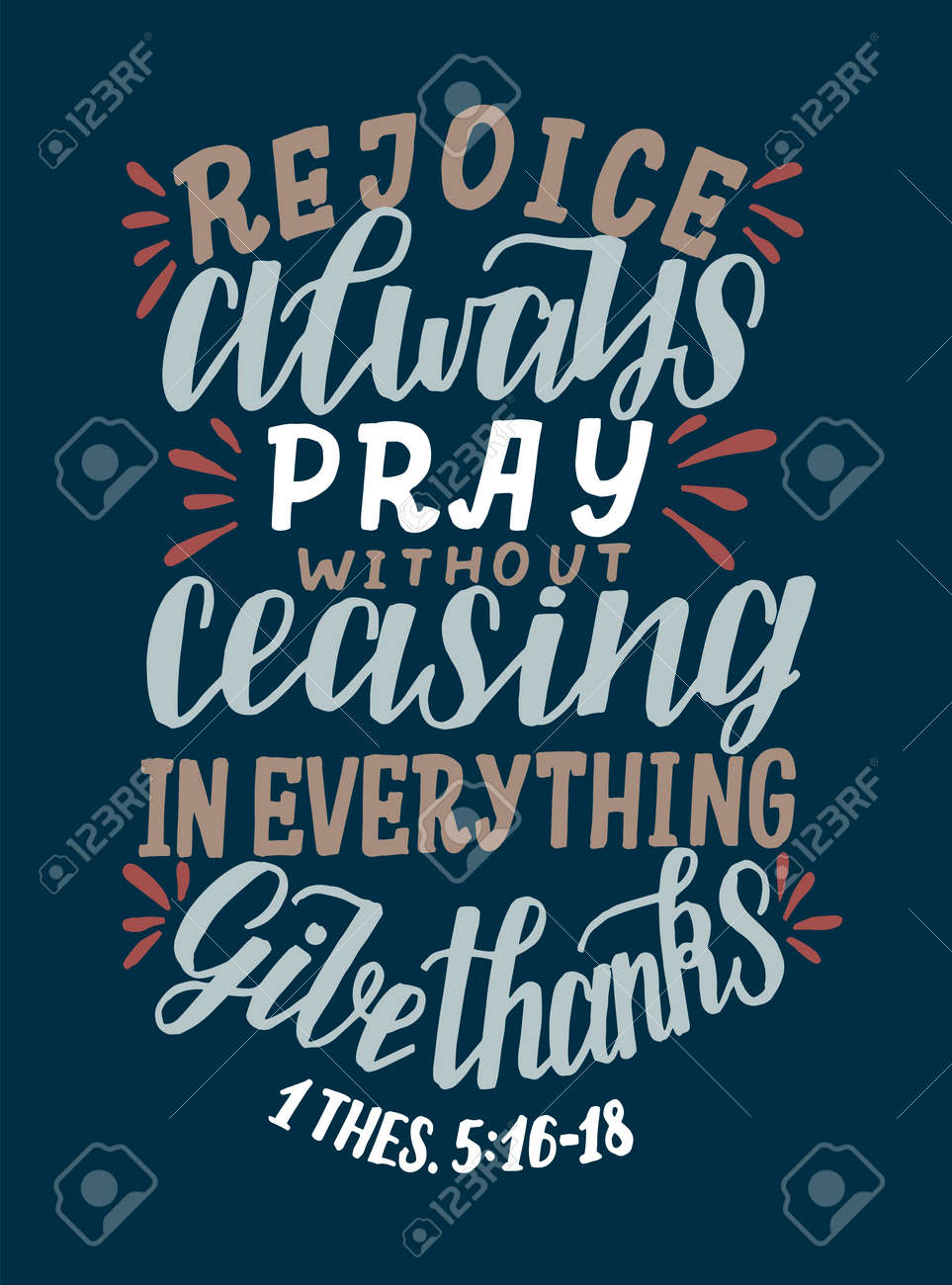 Hand lettering with Bible verse always, Pray without ceasing, in everything give thanks. - 157917662