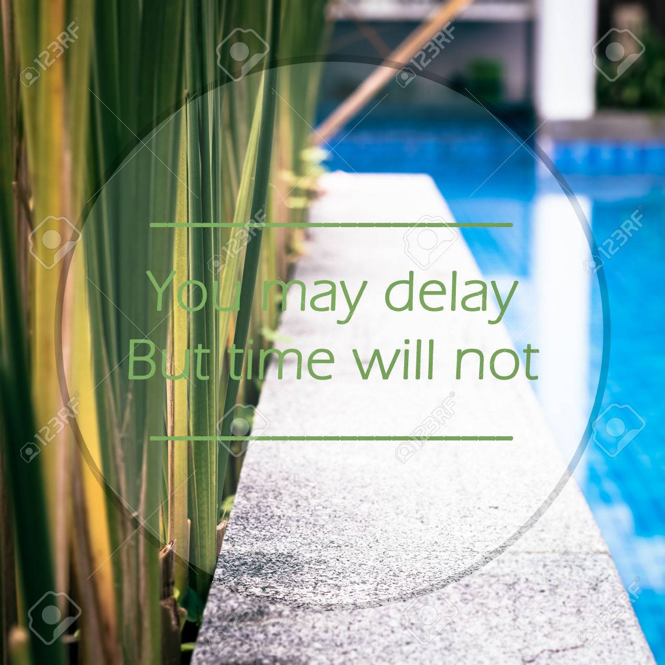 Meaningful Quotes On Swimming Pool Background You May Delay Stock