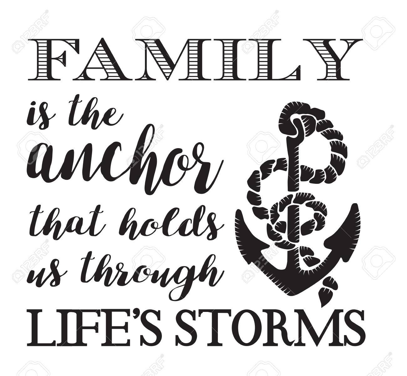 Family Is The Anchor That Holds Us Through Lifes Storms