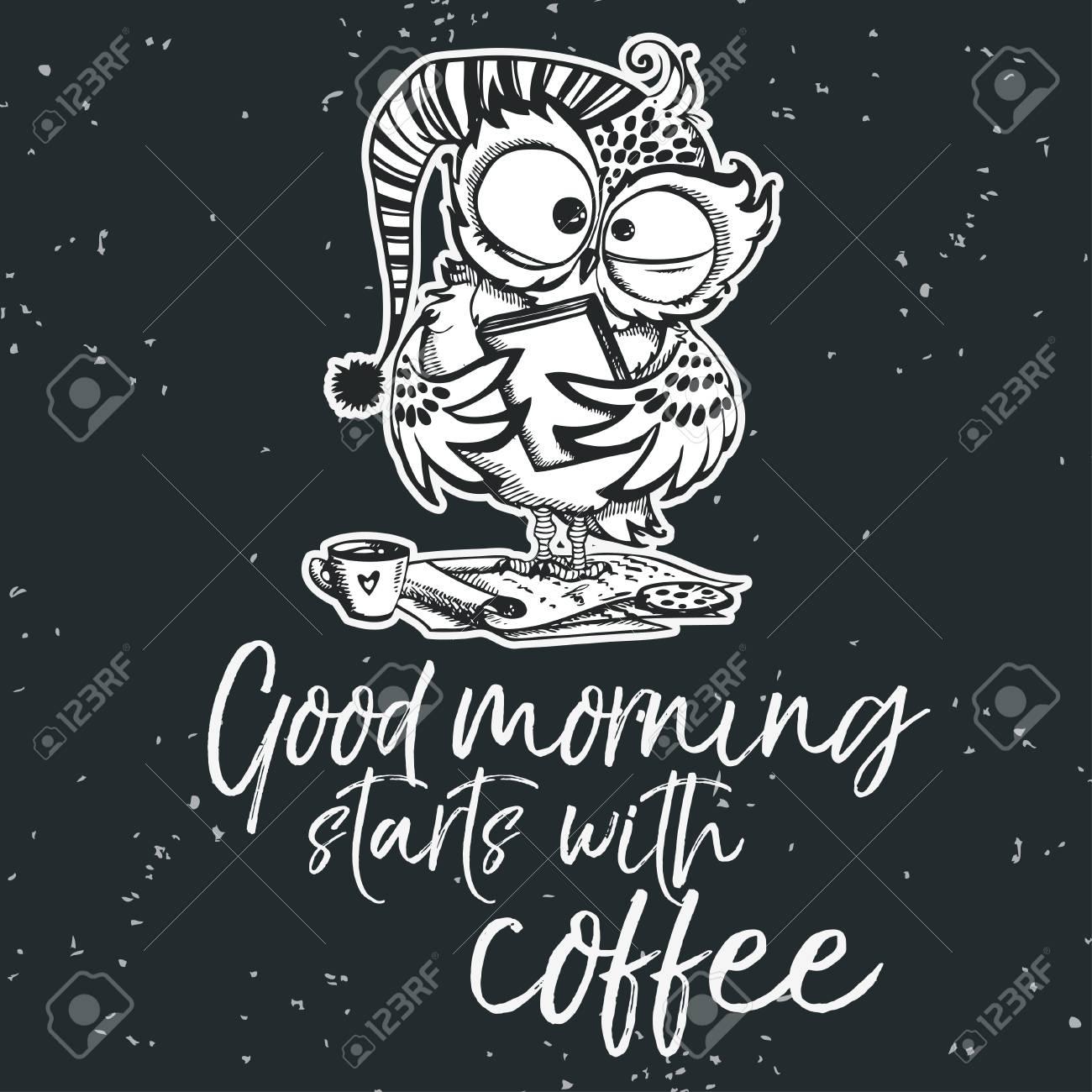 Dibujado A Mano Búho Con Letras Buenos Días Comienza Con Café Cartel De La Mañana Inspirada Para El Menú Del Café Impresiones Tazas Pancartas
