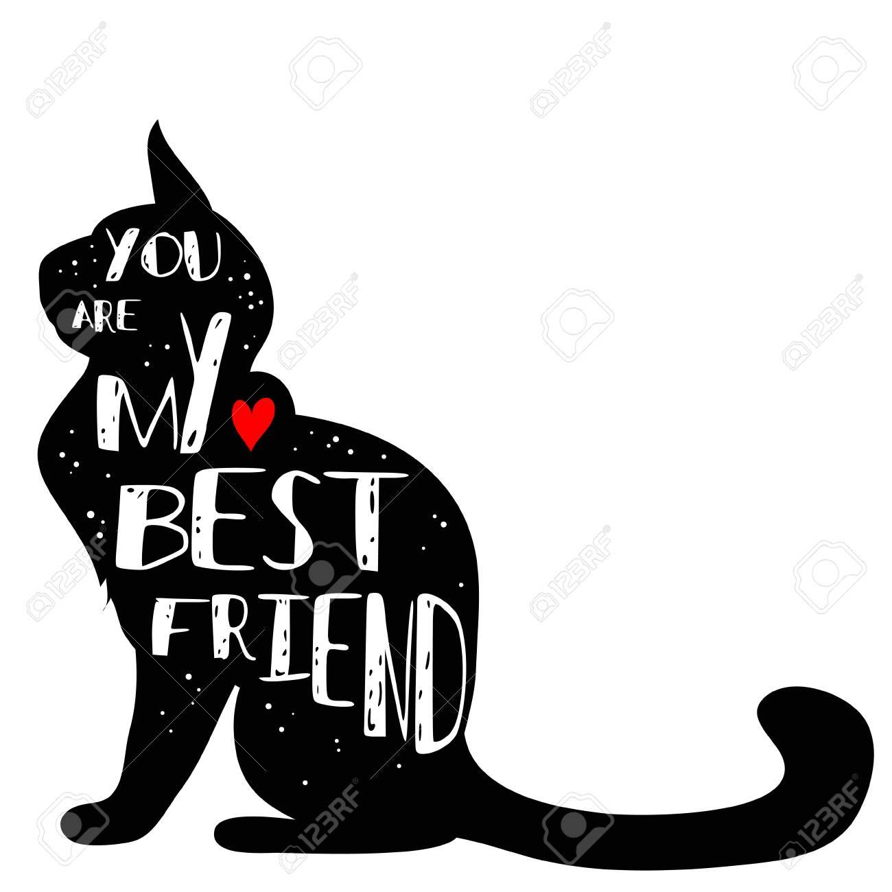 Mão Desenhada Cartaz Tipográfico Hipster Com Silhueta De Gato E Frase Você é Meu Melhor Amigo Letras Inspiradoras Com Animal De Estimação Imprimir
