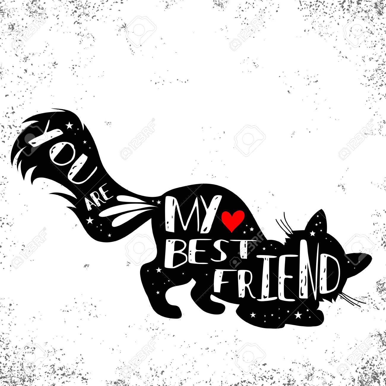 Cartel Tipográfico Hipster Dibujado A Mano Con Silueta De Gato Y Frase Eres Mi Mejor Amigo Letras Inspiradoras Con Mascota Imprimir Para