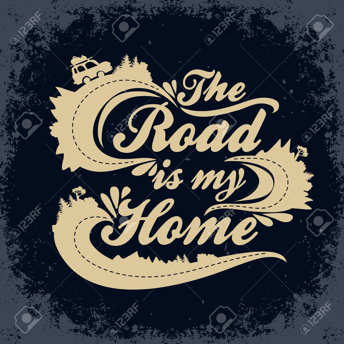 The Road Is My Home Inspiration Typography For T Shirt Print Royalty Free Cliparts Vectors And Stock Illustration Image 93078061