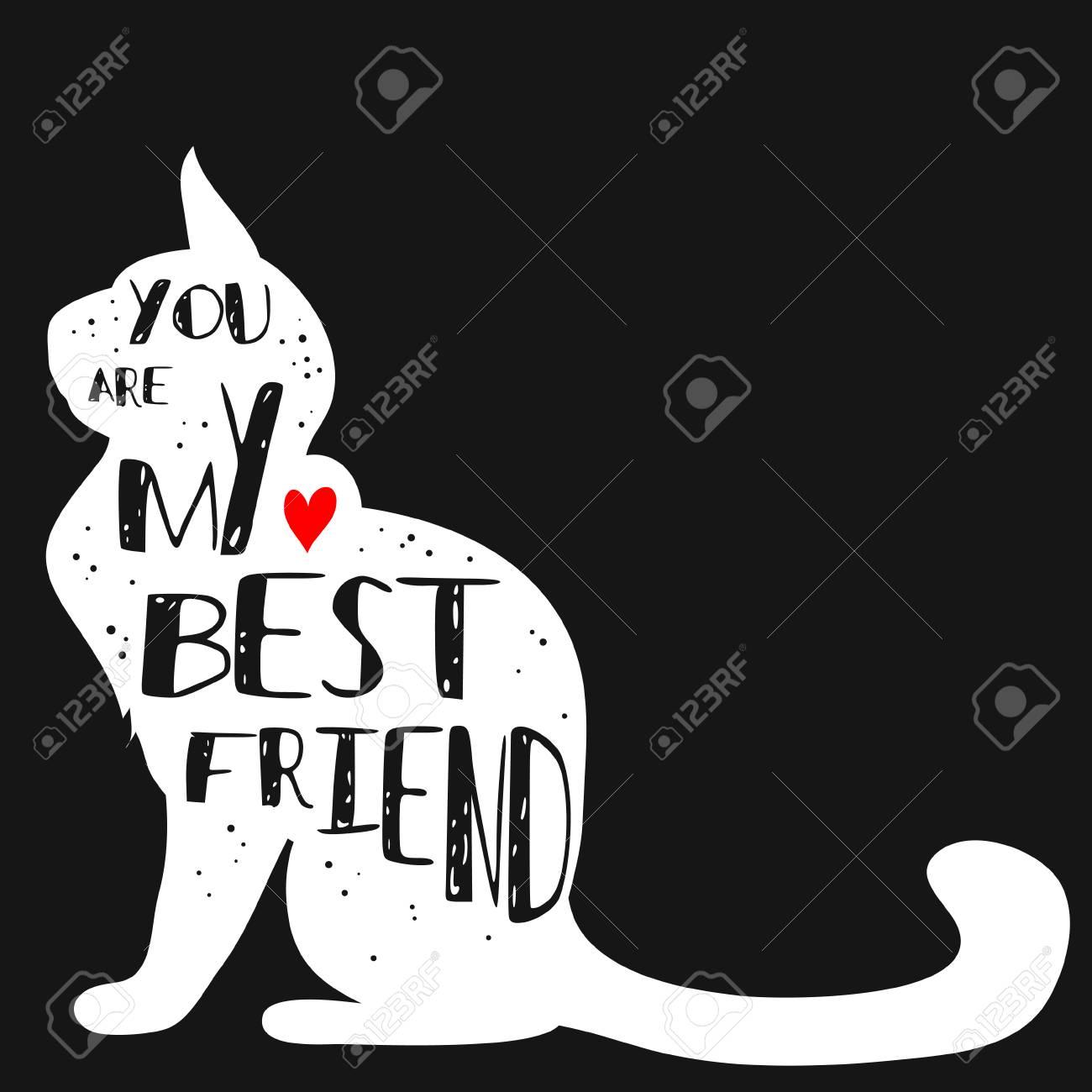 Dibujado A Mano Cartel Tipográfico Inconformista Con Silueta De Gato Y La Frase Eres Mi Mejor Amigo Inspiracional Letras Con Mascota Imprimir Para