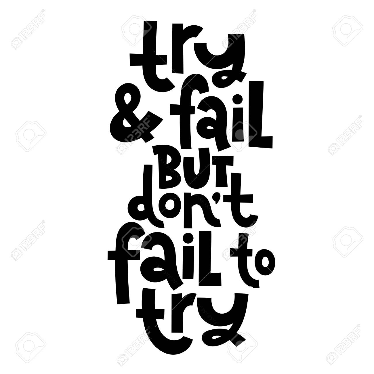 Try and fail, but do not fail to try. Vector quote lettering..