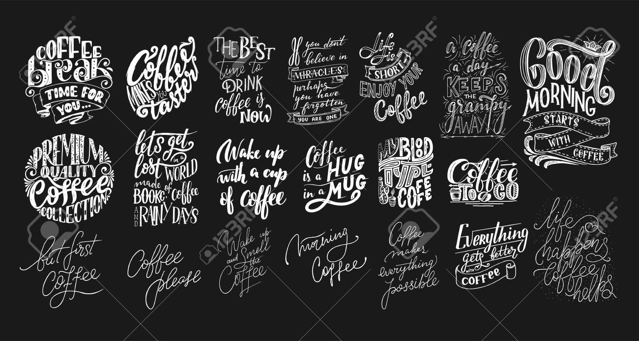 Set Of Hand Lettering Quotes With Sketches For Coffee Shop Or