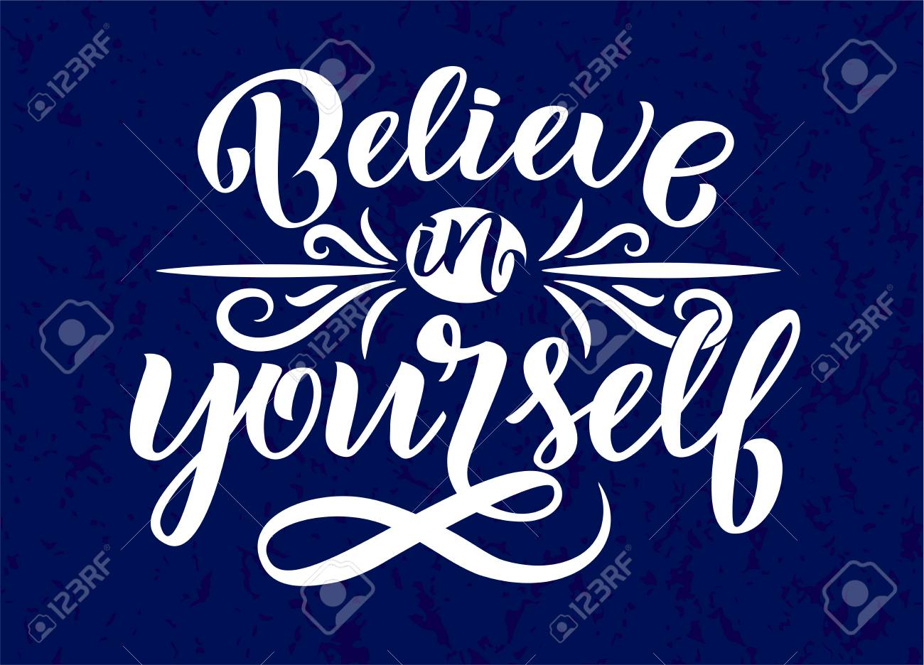 Believe in yourself inspirational quote handwritten calligraphy