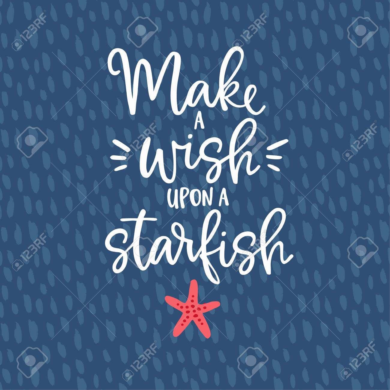 Make a wish upon a starfish. Hand drawn lettering quote card..