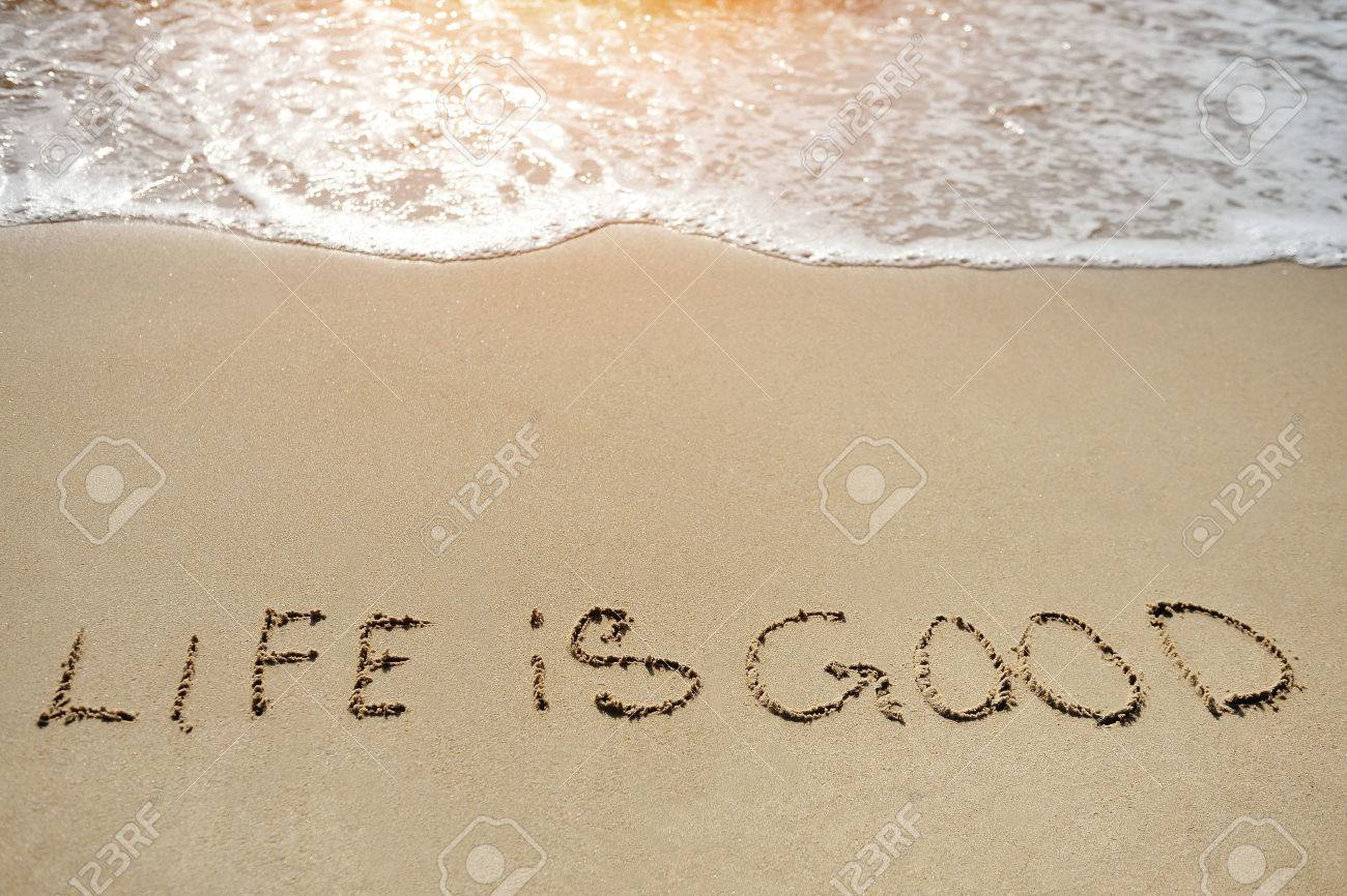 life in good written on the sand beach - positive thinking concept - 37704636