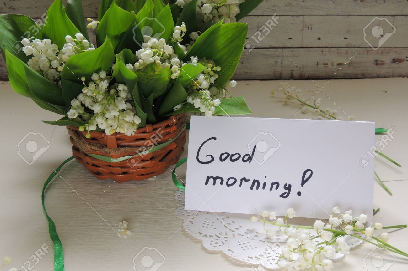 The Inscription Good Morning And Lilies Of The Valley Stock Photo Picture And Royalty Free Image Image 78158702
