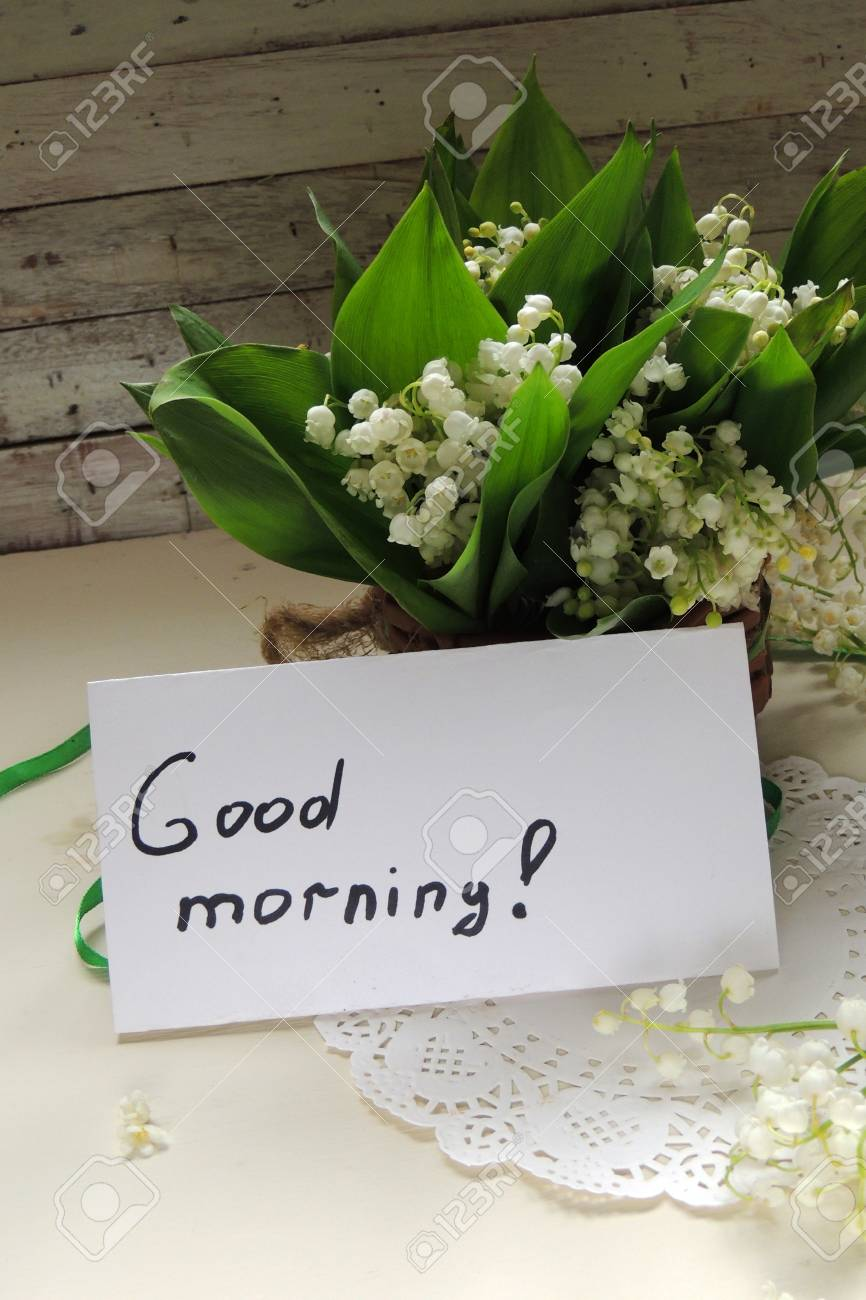 The Inscription Good Morning And Lilies Of The Valley Stock Photo Picture And Royalty Free Image Image 78158703