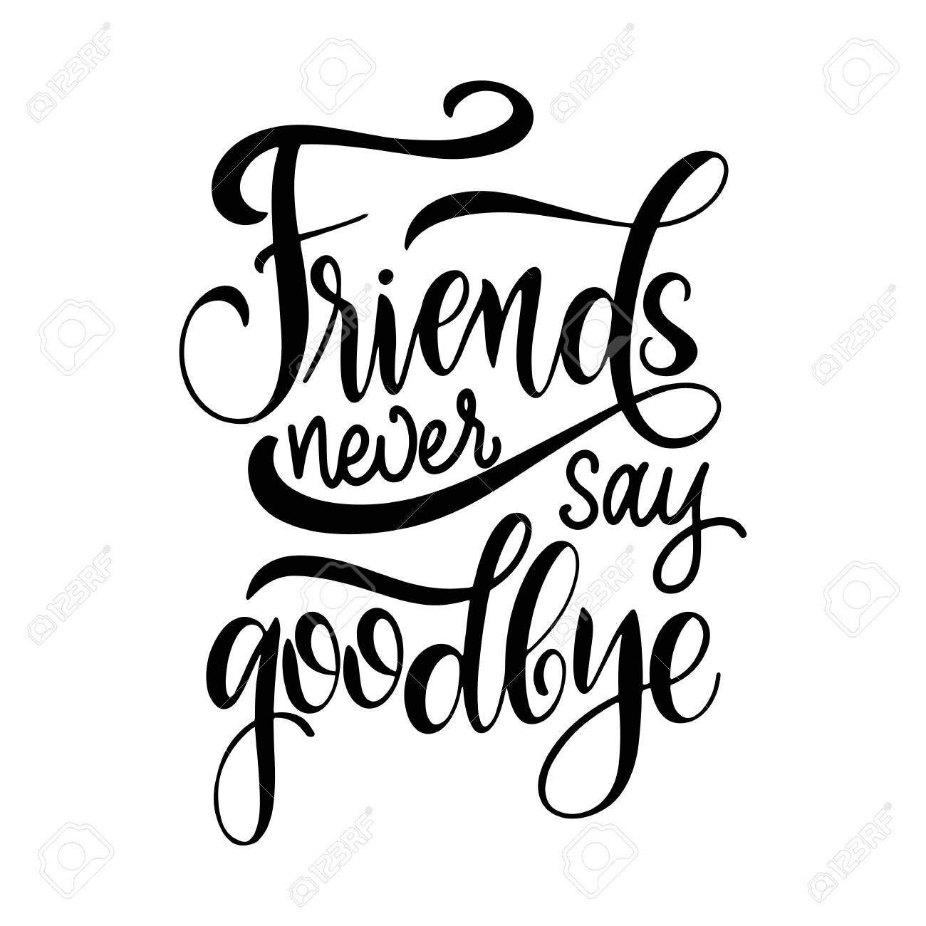 b2b3fcd48fb Friendship day hand drawn lettering. Friends never say goodbye...