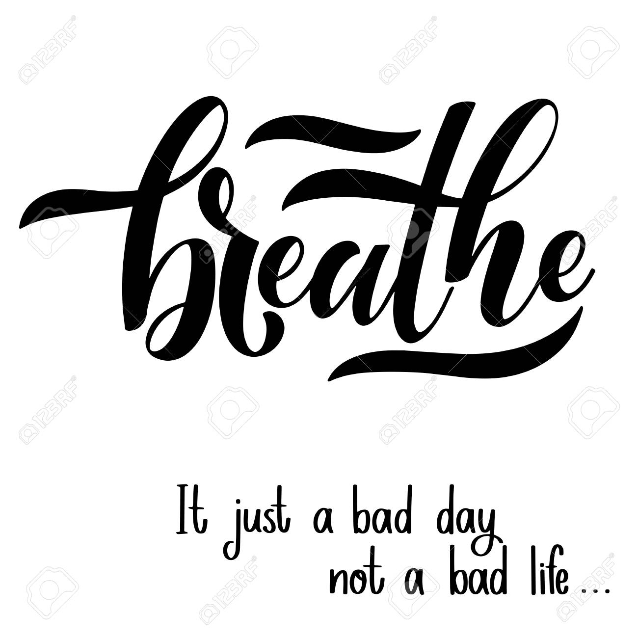 Motivational and Inspirational quotes for Mental Health Day. Breathe. It just a bad day not a bad life. Design for print, poster, invitation, t-shirt, badges. Vector illustration - 109762678
