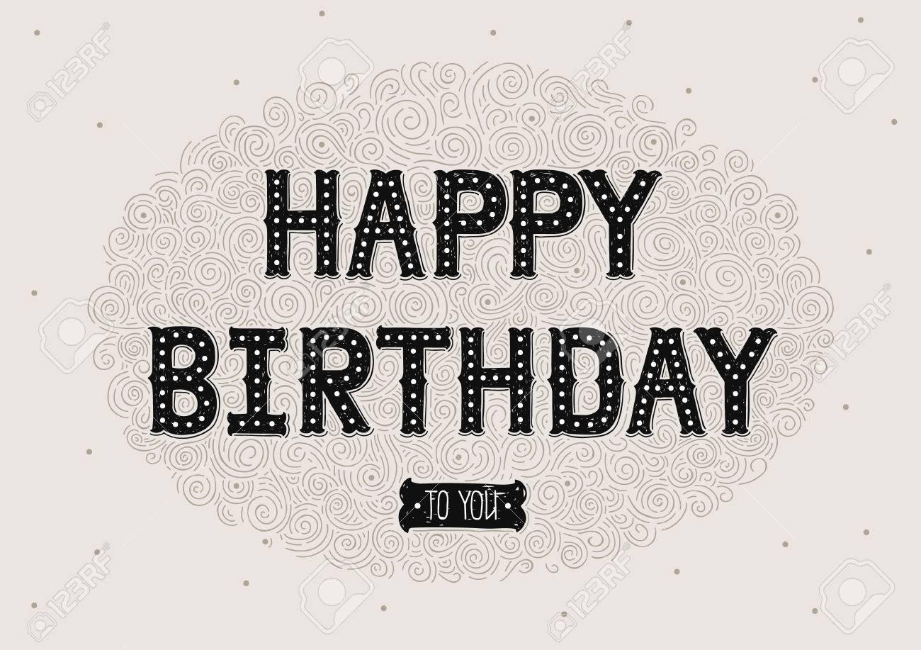 Tarjeta Del Feliz Cumpleaños Con Letras Dibujadas A Mano Letras Decorativas De La Vendimia Para Invitaciones Diseño Carteles Tarjetas