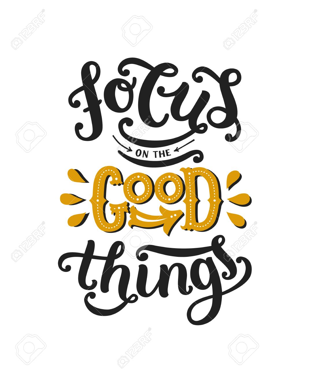 Vector Typography Poster With Hand Drawn Font Focus On The Good Things Motivation Inspiration Quote