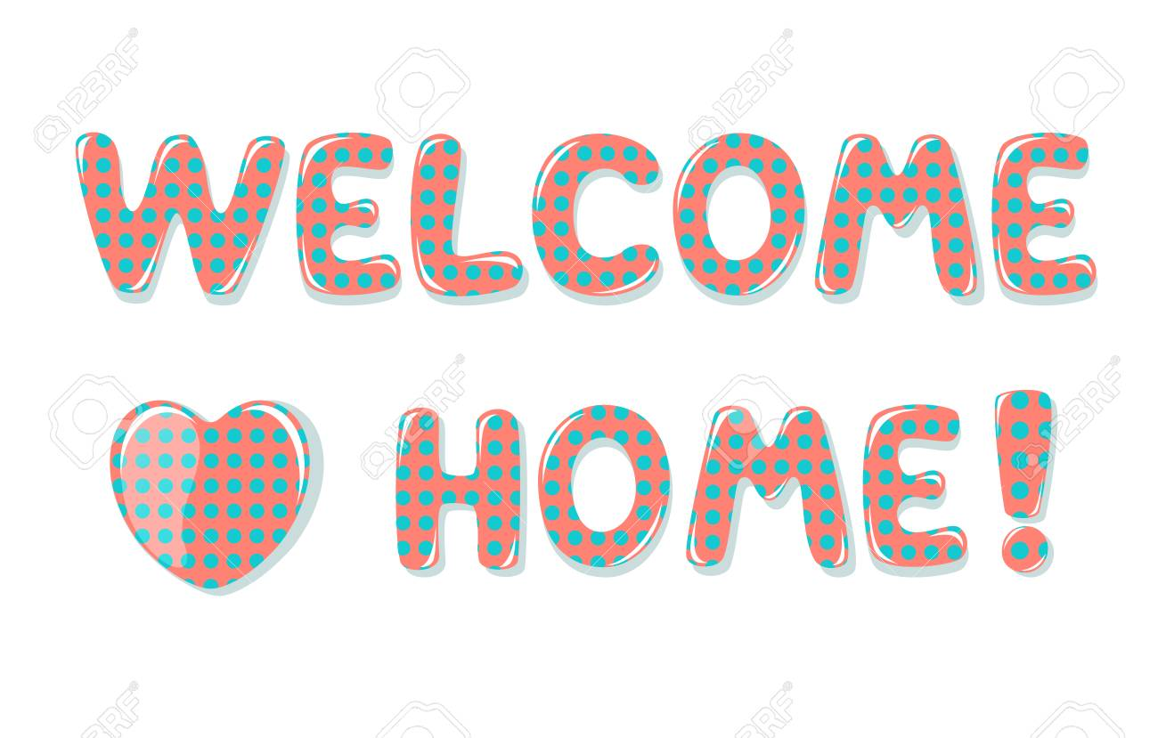 Welcome Home Text With Colorful Polka Dot Design Royalty Free ...