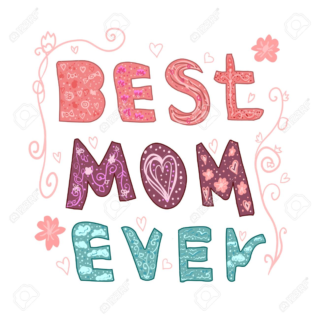 Best mom ever. Lettering for Mother's day made in vector. Greeting card. Hand drawn lettering with hearts, decor, clouds, flowers. Concept typography quote. Print T-shirt, sticker, wrapper, poster. - 100566968